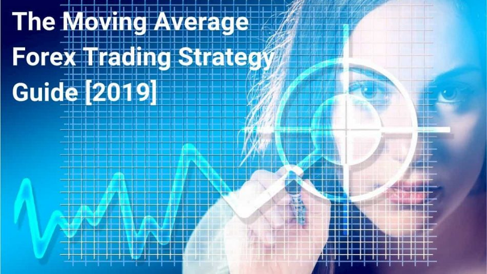 The Moving Average Forex Trading Strategy Guide