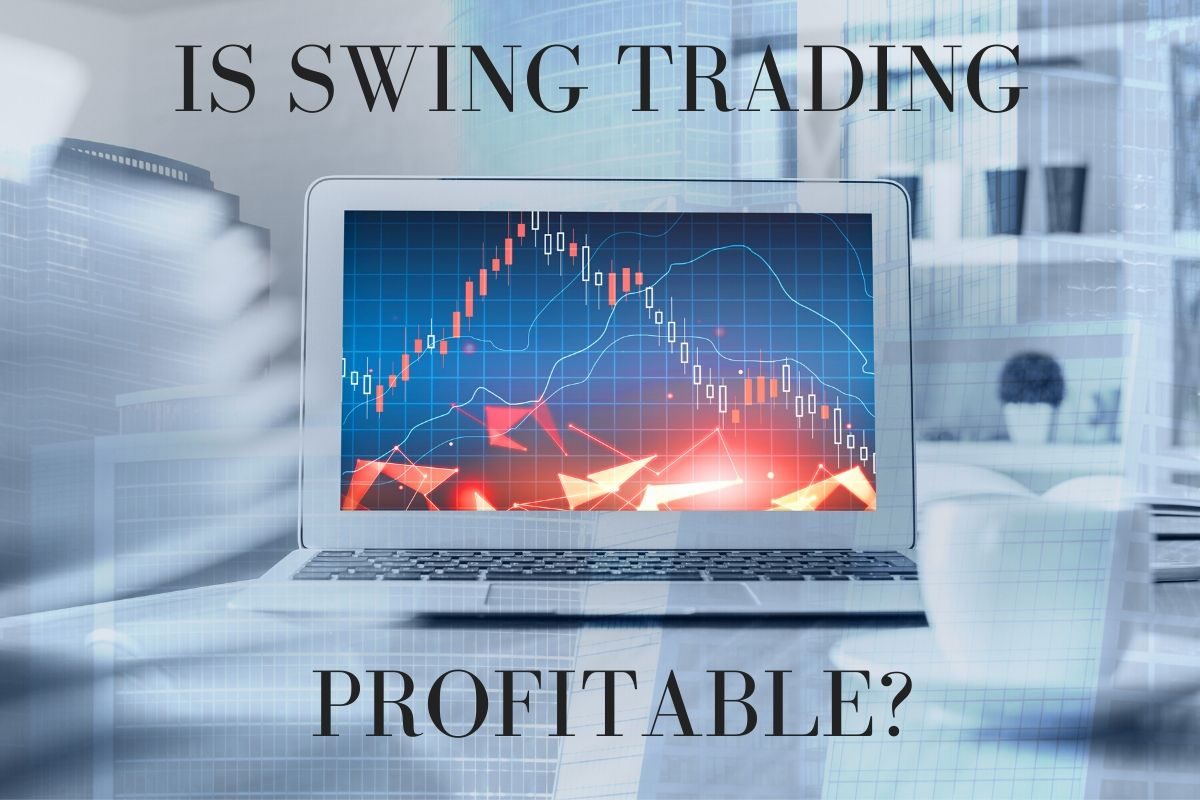 Is Swing Trading Profitable